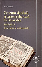 Synodal Censorship and Religious Book in Bessarabia, 1812-1918 (Between the Tradition and Tsarist Policy)