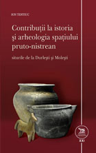 Contributions to the History and Archaeology of the Prut-Dniester Area: The Sites of Durlești and Molești