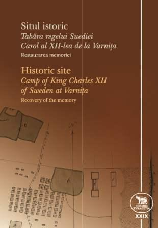 "Historic site ""Camp of king Charles XII of Sweden at Varniţa"". Recovery of the memory"