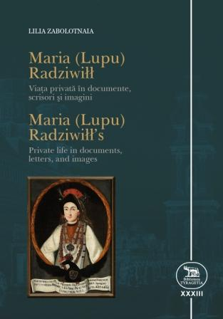 Maria (Lupu) Radziwiłł's private life in documents, letters, and images