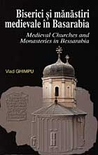 Medieval Churches and Monasteries in Bessarabia